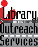 "Image text reads LIBRARY OUTREACH SERVICES on three lines. In between ""LIBRARY"" and ""OUTREACH"" is a little road with the words ""on the move"". Behind the LIB in LIBRARY is a red logo silhouette of a person reading a book (a general library logo)"