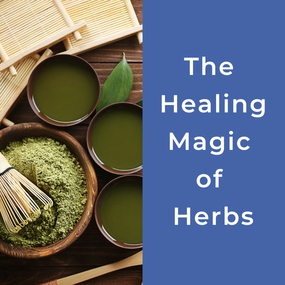 The Healing Magic of Herbs