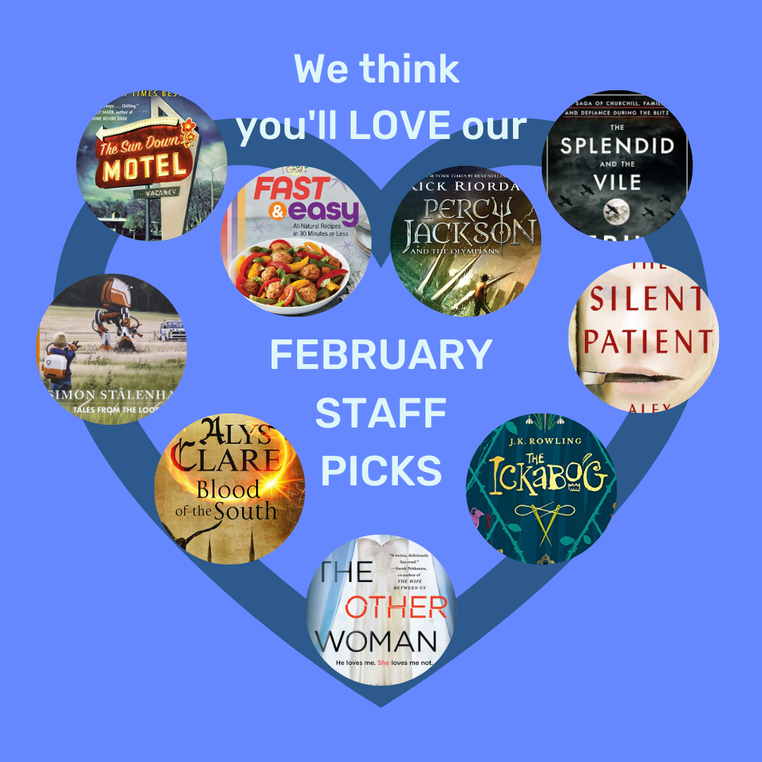 We Think You'll Love Our February Staff Picks!