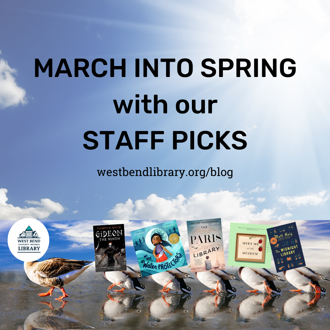 March into Spring with These Staff Picks!